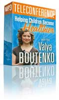 Helping Children Become Healthier Teleconference (March 12, 2008) with Valya Boutenko