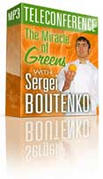 The Miracle of Greens Teleconference (March 13, 2008) with Sergei Boutenko